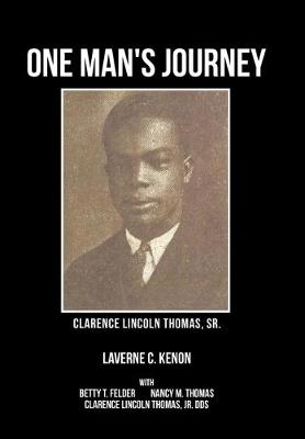 One Man's Journey Clarence Lincoln Thomas Sr. (Hardback)
