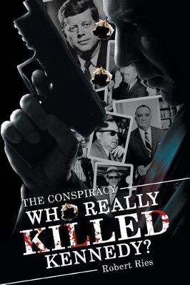 Who Really Killed Kennedy?: The Conspiracy (Paperback)