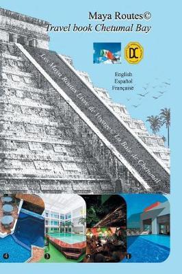 Maya Routes Travel Book Series: Chetumal Bay (Paperback)