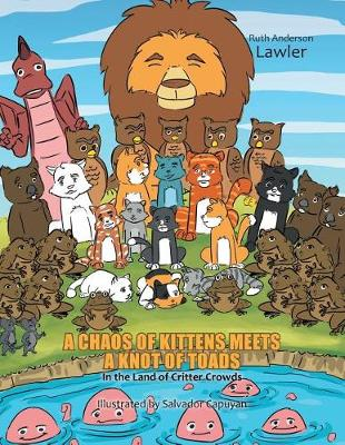 A Chaos of Kittens Meets a Knot of Toads: In the Land of Critter Crowds (Paperback)