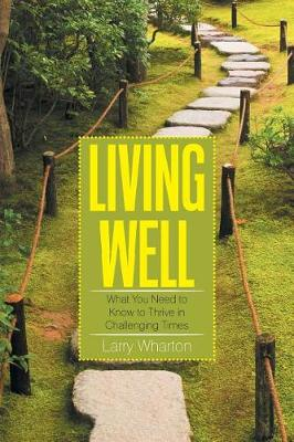 Living Well: What You Need to Know to Thrive in Challenging Times (Paperback)
