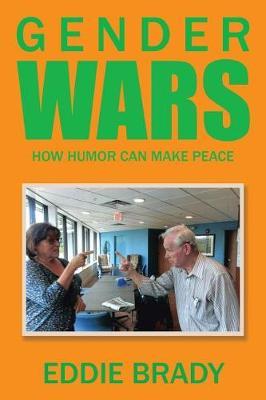 Gender Wars: How Humor Can Make Peace (Paperback)
