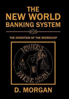 The New World Banking System: The Invention of the Microchip (Hardback)