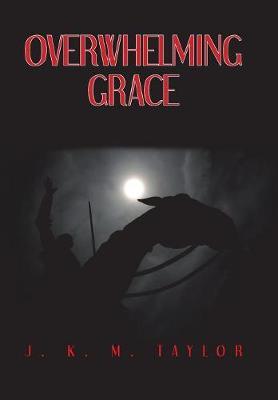 Overwhelming Grace (Hardback)
