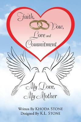 Faith, Vow, Love and Commitment: My Dove, My Mother (Paperback)