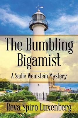 The Bumbling Bigamist: A Sadie Weinstein Mystery (Paperback)