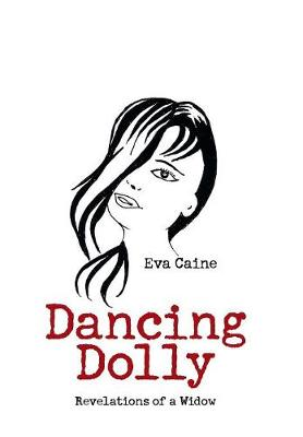 Dancing Dolly: Revelations of a Widow (Hardback)