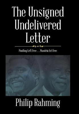 The Unsigned, Undelivered Letter: Pindling Left Free . . . Mandela Set Free (Hardback)
