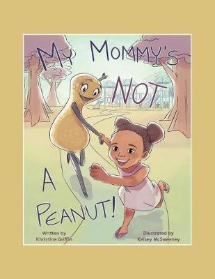 My Mommy's Not a Peanut (Paperback)