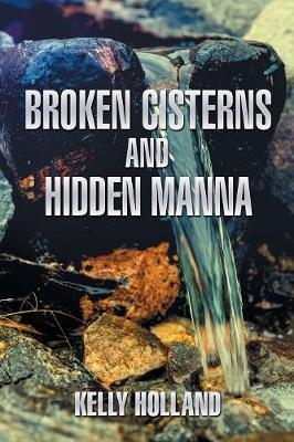 Broken Cisterns and Hidden Manna (Paperback)