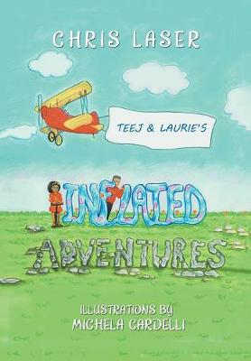 Teej and Laurie's Inflated Adventures (Hardback)