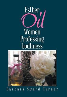Esther Oil Women Professing Godliness (Hardback)