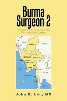 Burma Surgeon 2: An Autobiography and Testimonial to God's Love and Goodness (Paperback)