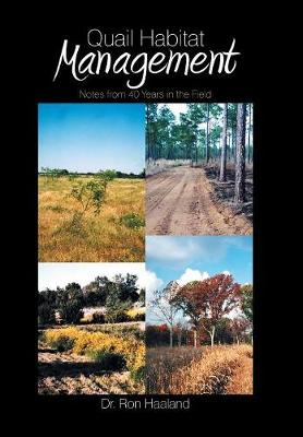 Quail Habitat Management: Notes from 40 Years in the Field (Hardback)