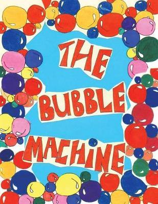 The Bubble Machine (Paperback)
