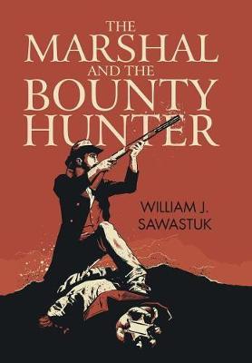 The Marshal and the Bounty Hunter (Hardback)