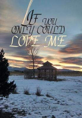 If you only could love me (Hardback)