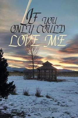 If you only could love me (Paperback)