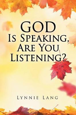 God Is Speaking, Are You Listening? (Paperback)