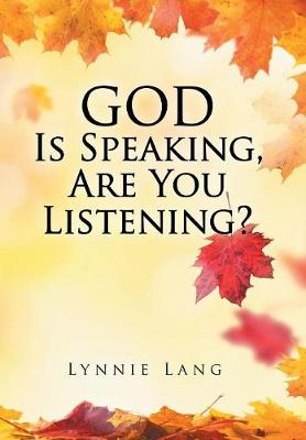 God Is Speaking, Are You Listening? (Hardback)