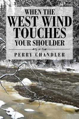 When the West Wind Touches Your Shoulder (Paperback)