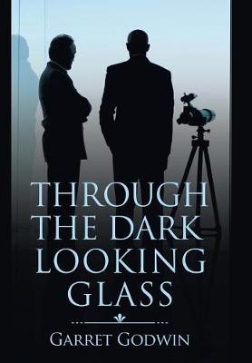 Through the Dark Looking Glass (Hardback)