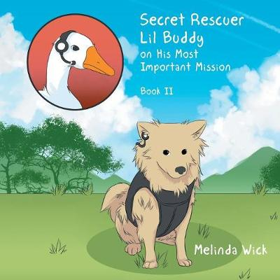 Secret Rescuer Lil Buddy on His Most Important Mission: Book II (Paperback)
