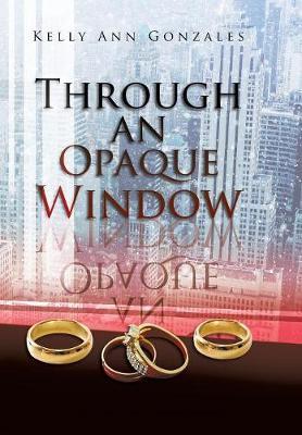 Through an Opaque Window (Hardback)