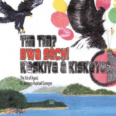 Tim Tim? Bwa Sech! Keskiya a Kiskeya?: The X� of �Gas� (Paperback)