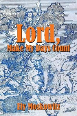 Lord, Make My Days Count (Paperback)