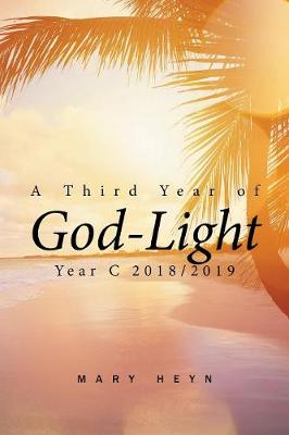A Third Year of God-Light: Year C 2018-2019 (Paperback)