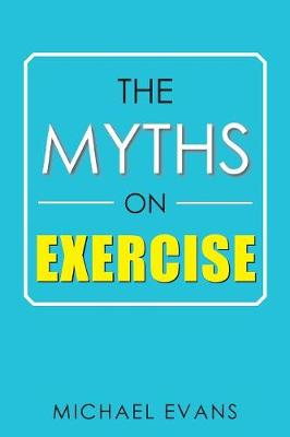 The Myths on Exercise (Paperback)