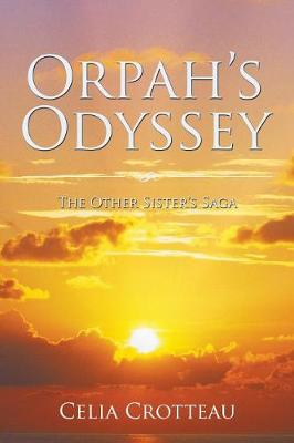Orpah's Odyssey: The Other Sister's Saga (Paperback)