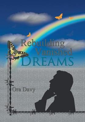 Rebuilding Vanished Dreams (Hardback)