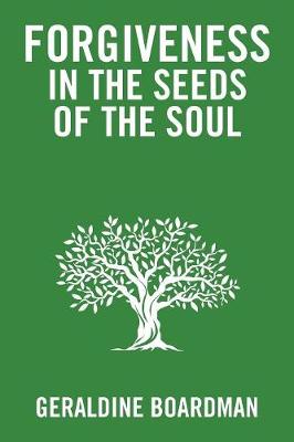 Forgiveness in the Seeds of the Soul (Paperback)