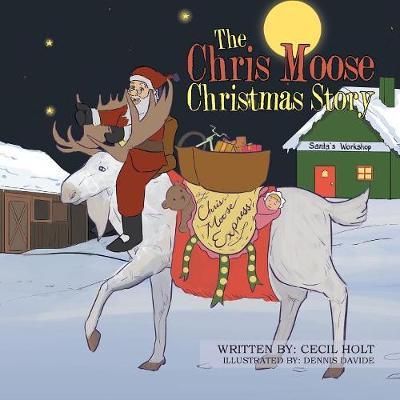 The Chris Moose Christmas Story (Paperback)