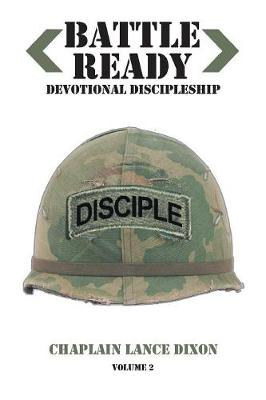 Battle Ready: Devotional Discipleship: Spiritual Training for the Soldier of the Cross Volume 2 (Paperback)