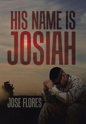 His Name Is Josiah (Hardback)
