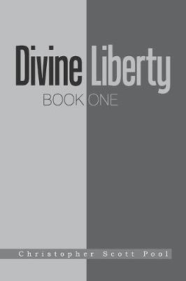 Divine Liberty: Book One (Paperback)
