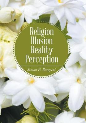 Religion, Illusion, Reality, Perception (Hardback)