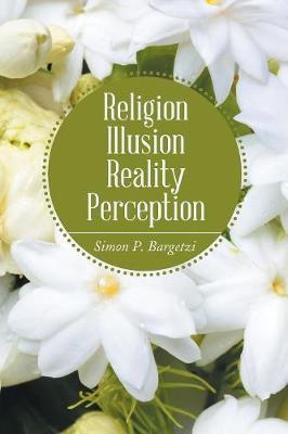 Religion, Illusion, Reality, Perception (Paperback)
