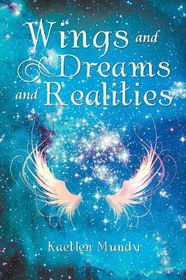 Wings and Dreams and Realities (Paperback)