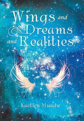 Wings and Dreams and Realities (Hardback)