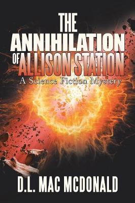 The Annihilation of Allison Station: A Science Fiction Mystery (Paperback)