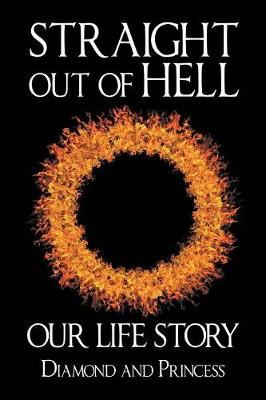 Straight Out of Hell: Our Life Story (Paperback)