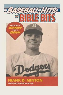 Baseball Hits and Bible Bits: Trading a Diamond for a Crown (Paperback)