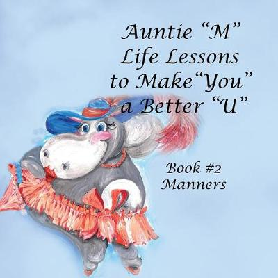 Auntie M Life Lessons to Make You a Better U (Paperback)