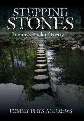 Stepping Stones: Tommy's Book of Poetry II (Hardback)