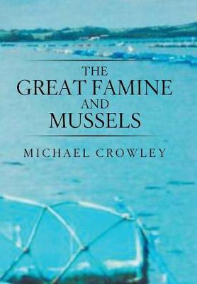 The Great Famine and Mussels (Hardback)