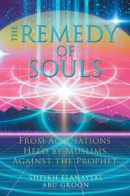 The Remedy of Souls: From Accusations Held by Muslims Against the Prophet (Paperback)